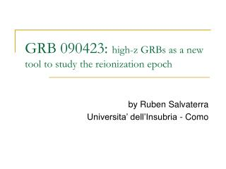 GRB 090423:  high-z GRBs as a new tool to study the reionization epoch