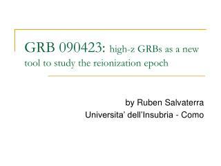 GRB 090423:  high-z GRBs as a new tool to study the reionization epoch