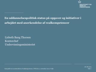 Lisbeth Bang Thorsen Kontorchef   Undervisningsministeriet