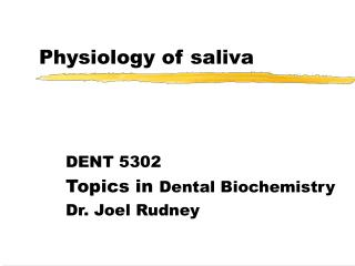 Physiology of saliva