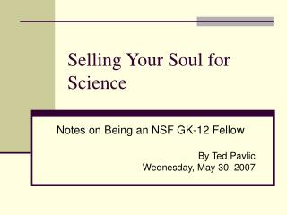 Selling Your Soul for Science