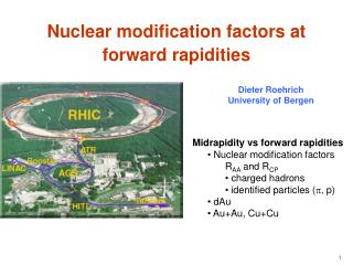 Midrapidity vs forward rapidities  Nuclear modification factors   R AA  and R CP