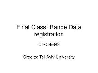 Final Class: Range Data registration