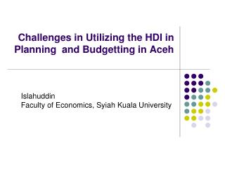 Challenges in Utilizing the HDI in Planning  and Budgetting in Aceh