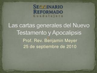 Las cartas generales del Nuevo Testamento y Apocalipsis