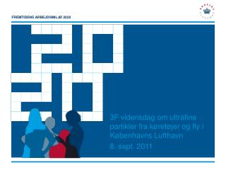 3F vidensdag om ultrafine partikler fra køretøjer og fly i Københavns Lufthavn 8. sept. 2011