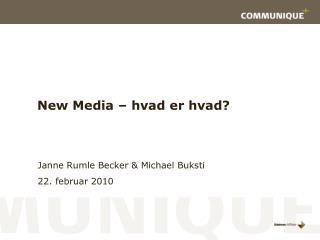 New Media –  hvad er hvad ?