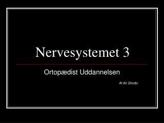 Nervesystemet 3