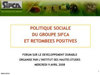 POLITIQUE SOCIALE  DU GROUPE SIFCA  ET RETOMBEES POSITIVES
