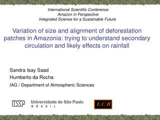 Sandra Isay Saad  Humberto da Rocha IAG / Department of Atmospheric Sciences