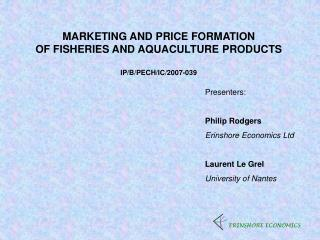 MARKETING AND PRICE FORMATION  OF FISHERIES AND AQUACULTURE PRODUCTS IP/B/PECH/IC/2007-039