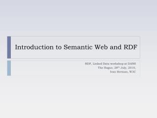 Introduction to Semantic Web and RDF