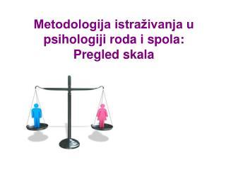 Metodologija istraživanja u psihologiji roda i spola: Pregled skala