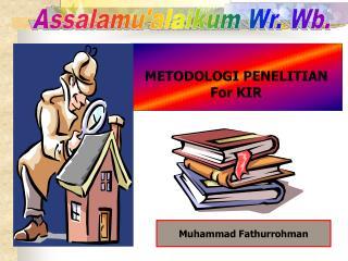 METODOLOGI  PENELITIAN For KIR