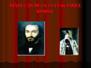REVOLU ŢIA DE LA 1848  in TARILE ROMANE