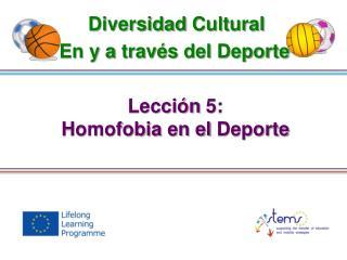 Lección  5: Homofobia  en el  Deporte