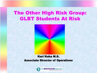 The Other High Risk Group: GLBT Students At Risk