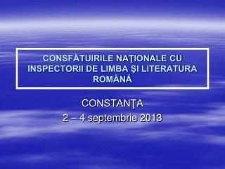 CONSFĂTUIRILE NAŢIONALE CU  I NSPECTORII DE LIMBA ŞI LITERATURA ROMÂNĂ