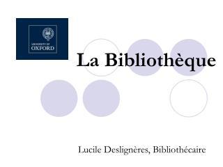La Biblioth �que