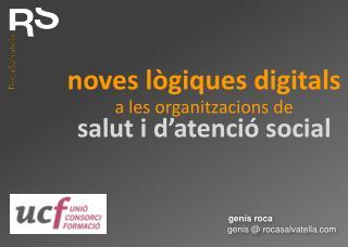 noves lògiques digitals a les organitzacions de salut i d ' atenció social