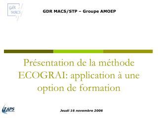 Présentation de la méthode ECOGRAI: application à une option de formation