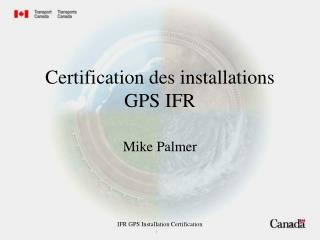 Certification des installations GPS IFR