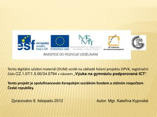 Zpracováno 8. listopadu 2012                               Autor: Mgr. Kateřina Kyjovská