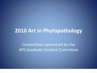 2010 Art in Phytopathology