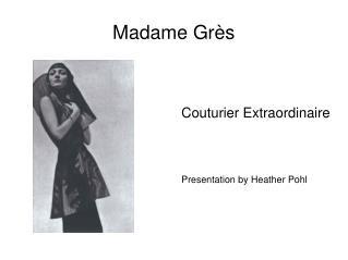 Madame Gr ès