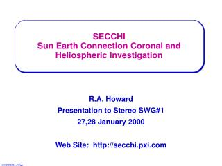 SECCHI Sun Earth Connection Coronal and Heliospheric Investigation