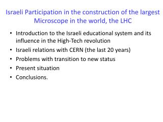 Israeli Participation in the construction of the largest Microscope in the world, the LHC