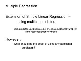 Multiple Regression Extension of Simple Linear Regression –