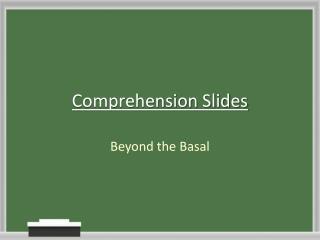 Comprehension Slides
