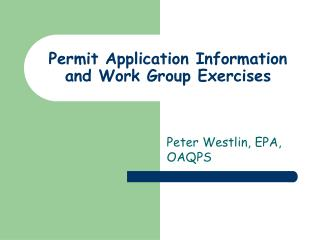 Permit Application Information and Work Group Exercises