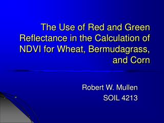 The Use of Red and Green Reflectance in the Calculation of NDVI for Wheat, Bermudagrass, and Corn