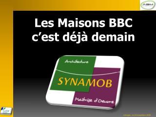 Les Maisons BBC c'est déjà demain