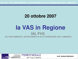 20 ottobre 2007 la VAS in Regione
