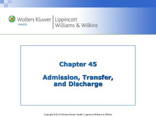 Chapter 45 Admission, Transfer,  and Discharge