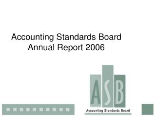 Accounting Standards Board Annual Report 2006