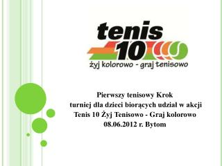 Pierwszy tenisowy Krok   turniej dla dzieci biorących udział w akcji