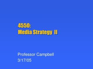4550:  Media Strategy  II