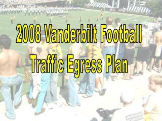 2008 Vanderbilt Football  Traffic Egress Plan