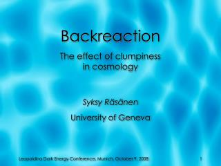 Backreaction The effect of clumpiness in cosmology