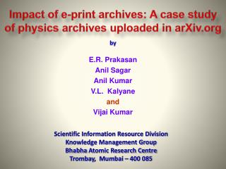 Impact of e-print archives: A case study of physics archives uploaded in arXiv