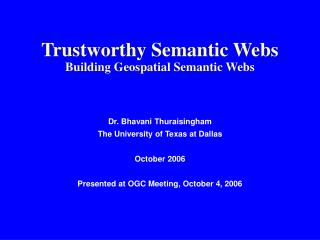 Trustworthy Semantic Webs Building Geospatial Semantic Webs