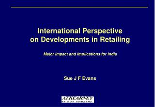 International Perspective on Developments in Retailing Major Impact and Implications for India
