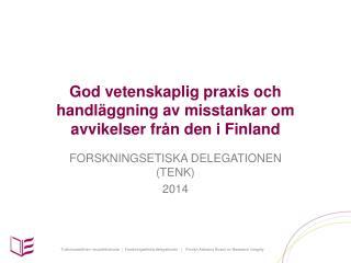 God vetenskaplig praxis och handläggning av misstankar om avvikelser från den i Finland