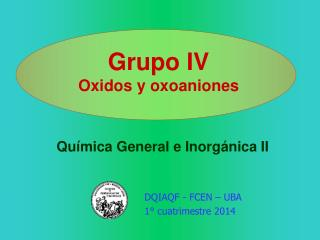 Grupo IV Oxidos y oxoaniones