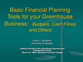 Basic Financial Planning Tools for your Greenhouse Business:  Budgets, Cash Flows and Others