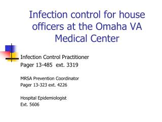 Infection control for house officers at the Omaha VA Medical Center